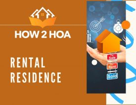 Renting Out Your Home In A Homeowners Association and The Process